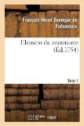 Elemens Du Commerce. T. 1