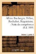 Affaire Boulanger, Dillon, Rochefort, Volume 1 Partie 3 R?quisitoire. - Note de Comp?tence