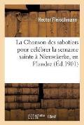 La Chanson Des Sabotiers Pour C?l?brer La Semaine Sainte ? Nieuwkerke, En Flandre