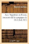 Avec Napol?on En Russie, Souvenirs de la Campagne de 1812