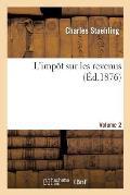 L'Imp?t Sur Les Revenus. Volume 2