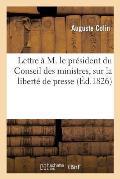 Lettre Pr?sident Du Conseil Des Ministres, Au Sujet Des Bruits Qui Courent Sur Libert? de la Presse
