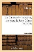 Les Catacombes Romaines, Cimeti?re de Saint-Calixte 2e ?dition