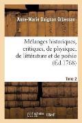 M?langes Historiques, Critiques, de Physique, de Litt?rature Et de Po?sie Tome 2