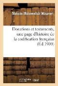 Donations et testaments, une page d'histoire de la codification fran?aise