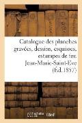 Catalogue des planches grav?es, dessins, esquisses, estampes qui composent le cabinet