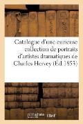 Catalogue d'une curieuse collection de portraits d'artistes dramatiques composant le cabinet