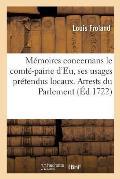 M?moires concernans le comt?-pairie d'Eu, et ses usages pr?tendus locaux . Parlement de Paris