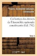 Collection Des D?crets de l'Assembl?e Nationale Constituante. Tome 3
