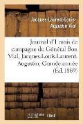 Journal d'Un Mois de Campagne Du G?n?ral Bon Vial, Jacques-Louis-Laurent-Augustin, ? La Grande Arm?e
