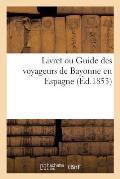 Livret Ou Guide Des Voyageurs de Bayonne En Espagne