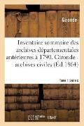 Inventaire Sommaire Des Archives D?partementales Ant?rieures ? 1790. Tome 1 S?rie C