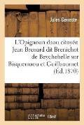 L'Opignoun Daou Citoy?n Jean Brenard Dit Brenichot de Beychebelle, Sur Bisquemaou Et Guillaoumet