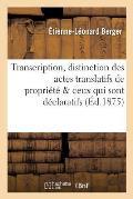 Transcription, Distinction Des Actes Translatifs de Propri?t? Ceux Qui Sont Simplement D?claratifs
