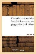 Congr?s National Des Soci?t?s Fran?aises de G?ographie Session 5