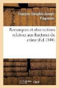 Remarques Et Observations Relatives Aux Fractures Du Cr?ne