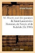 M. Hivert, Cur? Des Paroisses de Saint-Laurent-Des-Hommes, de Neuvic Et de Badefols