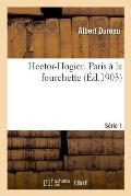 Hector-Hogier. Paris ? La Fourchette. S?rie 1