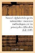Nouvel Alphabet Des Petits Naturalistes Exercices M?thodiques Sur Les Principales Difficult?s