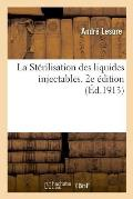 La St?rilisation Des Liquides Injectables. 2e ?dition