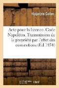 Acte Pour La Licence. Code Napol?on. Principes Sur La Transmission de la Propri?t? Par l'Effet
