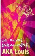 La Rose Andalouse: Patchwork de Po?sie & de Culture/s