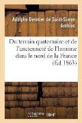 Du Terrain Quaternaire Et de l'Anciennet? de l'Homme Dans Le Nord de la France