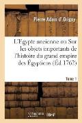 L'Egypte Ancienne. Tome 1