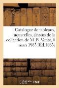 Catalogue des tableaux modernes, aquarelles et dessins de la collection de M. B. Vente, 8 mars 1883