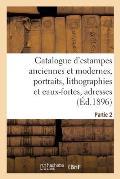 Catalogue d'estampes anciennes et modernes, portraits, lithographies et eaux-fortes, adresses