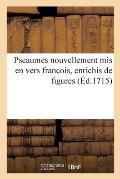 Pseaumes nouvellement mis en vers franc ois, enrichis de figures