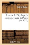 Examen de l'Apologie de monsieur l'abb? de Prades