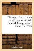 Catalogue des estampes modernes, oeuvres de Besnard, Bracquemond, Buhot
