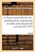 Collection g?n?rale des loix, proclamations, instructions, et autres actes du pouvoir ex?cutif