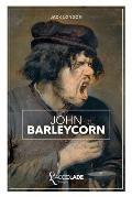 John Barleycorn: bilingue anglais/fran?ais (+ lecture audio int?gr?e)