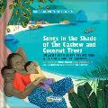 Songs in the Shade of the Cashew and Coconut Trees: Lullabies and Nursery Rhymes from West Africa and the Caribbean