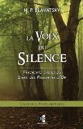La Voix du Silence: fragments choisis du Livre des Pr?ceptes d'Or