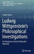 Ludwig Wittgenstein's Philosophical Investigations: An Attempt at a Critical Rationalist Appraisal