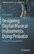 Designing Digital Musical Instruments Using Probatio: A Physical Prototyping Toolkit