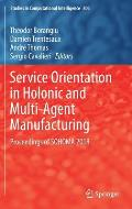 Service Orientation in Holonic and Multi-Agent Manufacturing: Proceedings of Sohoma 2018