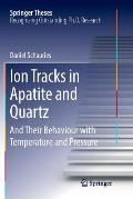 Ion Tracks in Apatite and Quartz: And Their Behaviour with Temperature and Pressure