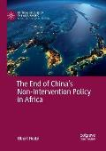 The End of China's Non-Intervention Policy in Africa