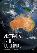 Australia in the Us Empire: A Study in Political Realism