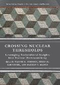 Crossing Nuclear Thresholds: Leveraging Sociocultural Insights Into Nuclear Decisionmaking