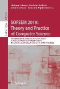 Sofsem 2019: Theory and Practice of Computer Science: 45th International Conference on Current Trends in Theory and Practice of Computer Science, Nov?