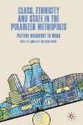 Class, Ethnicity and State in the Polarized Metropolis: Putting Wacquant to Work
