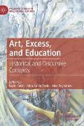 Art, Excess, and Education: Historical and Discursive Contexts