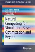 Natural Computing for Simulation-Based Optimization and Beyond