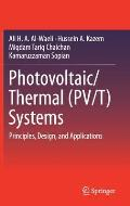Photovoltaic/Thermal (Pv/T) Systems: Principles, Design, and Applications