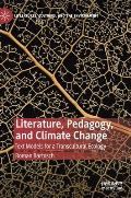 Literature, Pedagogy, and Climate Change: Text Models for a Transcultural Ecology